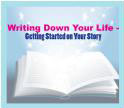 Writing Down Your Life – Getting Started on Your Story
